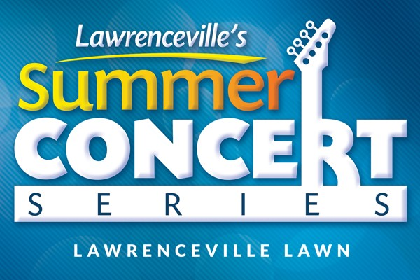 Lawrenceville's Summer Concert Series - Lawrenceville Lawn